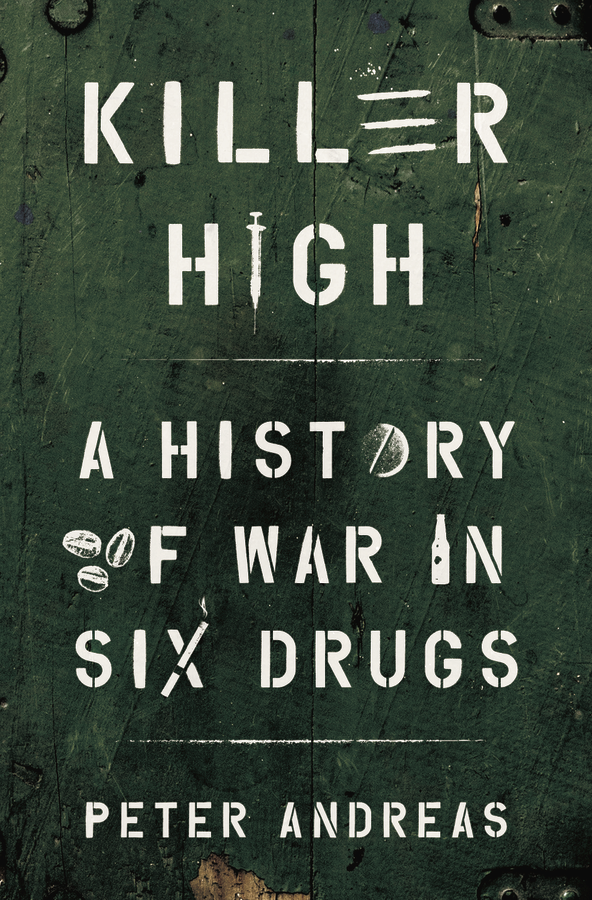 CANCELLED: Killer High: A History of War in Six Drugs