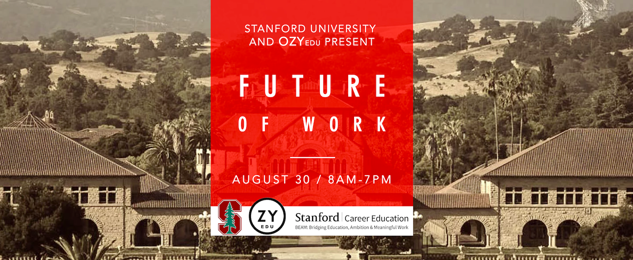The Future Of Work Symposium By OZY EDU + Stanford Career Education