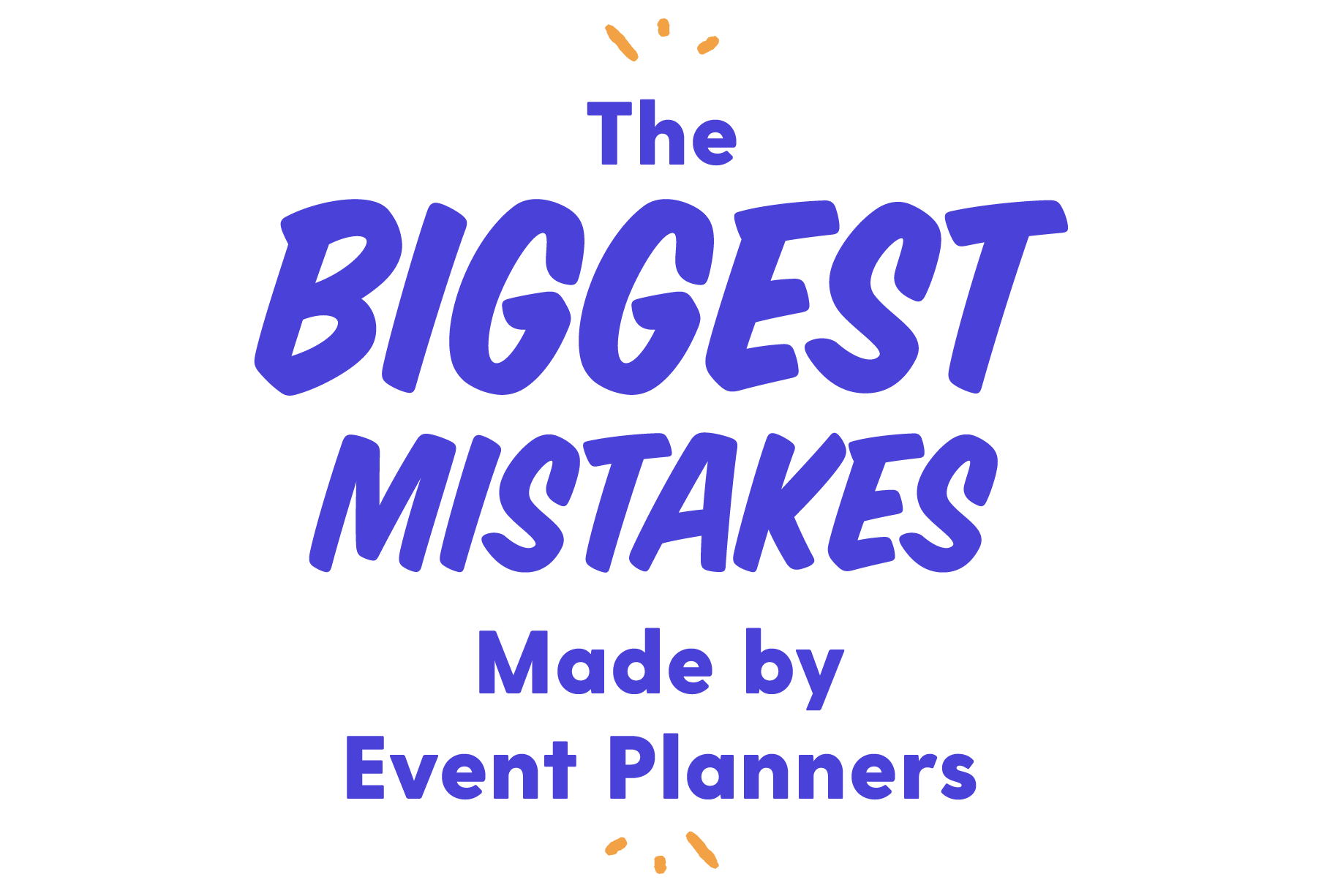 The Biggest Event Planning Mistakes