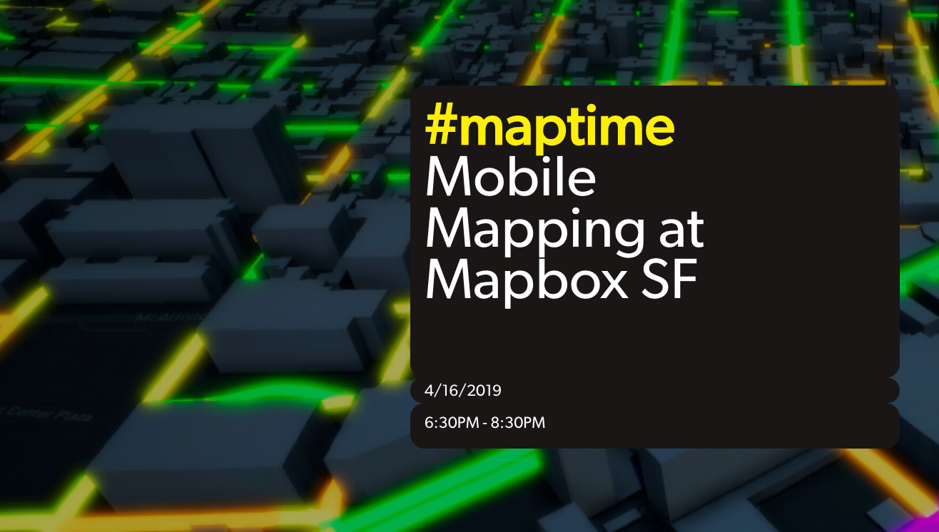 maptime Mobile Mapping At Mapbox SF