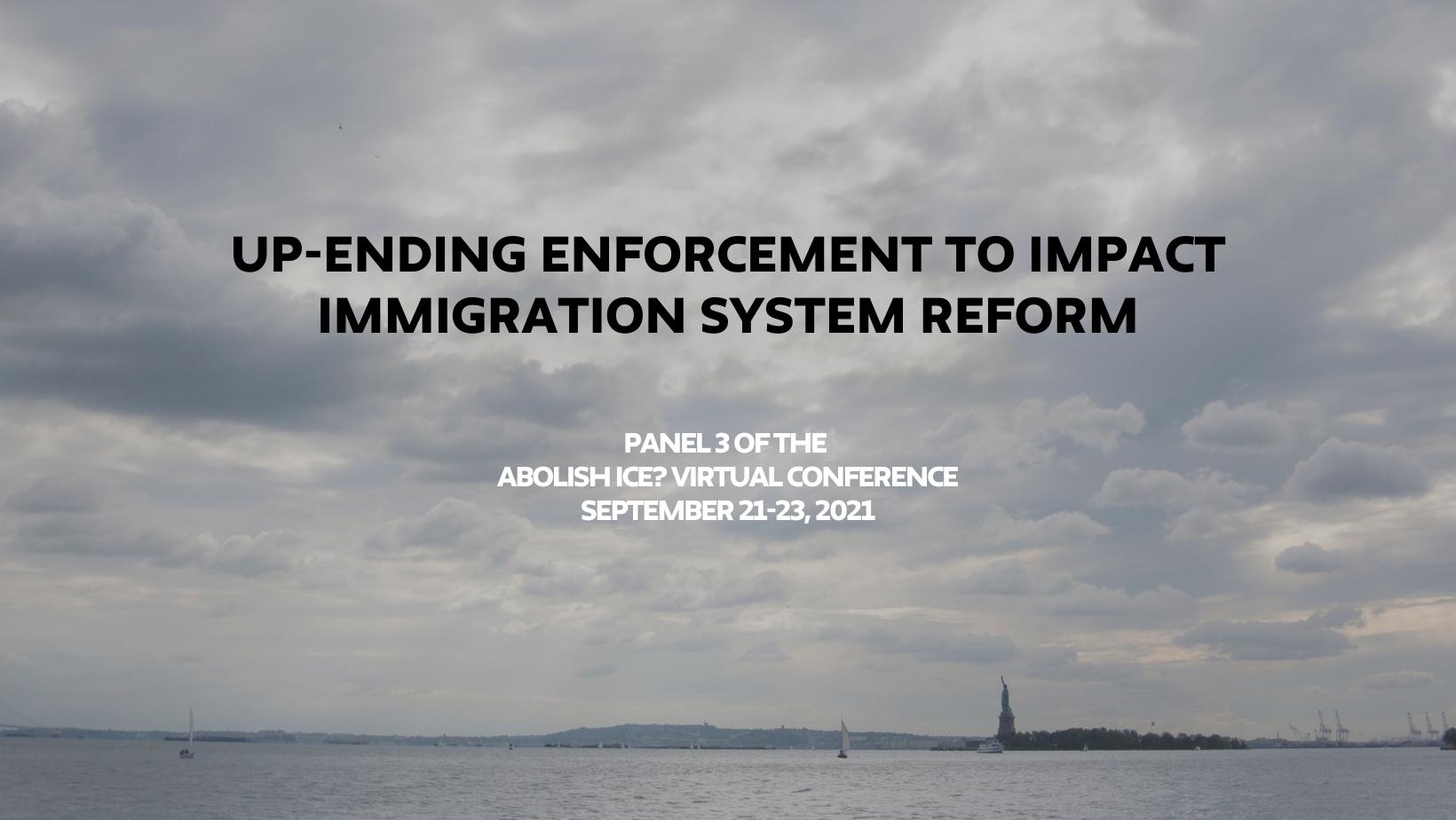 ONLINE | Up-Ending Enforcement to Impact Immigration System Reform