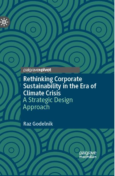 Where do we go from here? Debating Corporate Sustainability in the Era of Climate Crisis